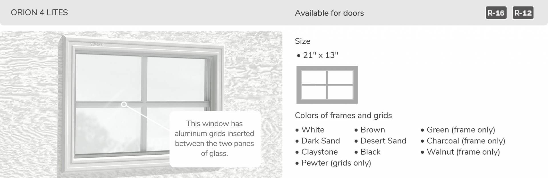 Orion 4 lites windows, 21' x 13', available dor doors R-16 and R-12